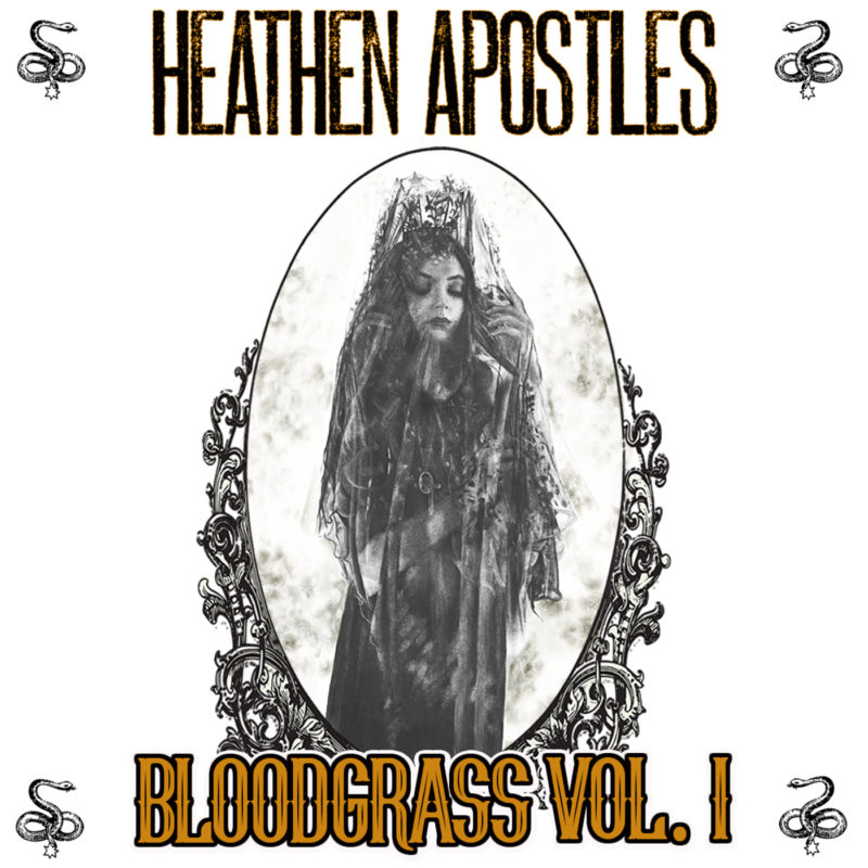 """""""Bloodgrass Vol. I"""" - Gothic Country by the Heathen Apostles"""