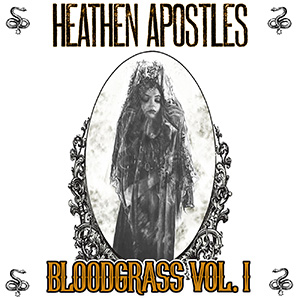 Heathen Apostles Bloodgrass Vol. I